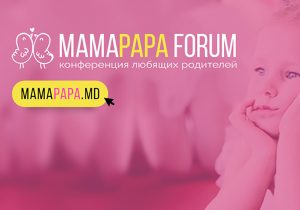 В Кишиневе пройдет третья ежегодная конференция для родителей — MamaPapa Forum