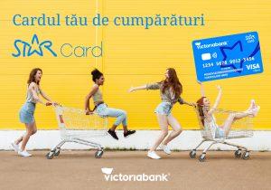 STAR Card – cardul tău de cumpărături de la Victoriabank