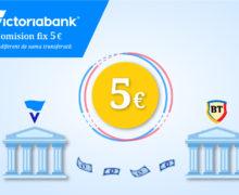Transferul de la Victoriabank către Banca Transilvania la doar 5 EURO, indiferent de suma transferată