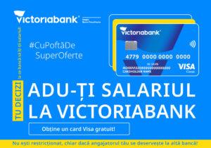 La Victoriabank salariul tău prinde valoare