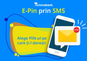 Victoriabank îți face viața mai ușoară cu serviciul E-PIN