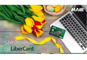 Sărbătorește cu LiberCard. Bucură-te de cumpărături oriunde și oricând
