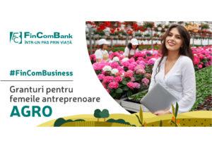 #FinComBusiness: Noi granturi pentru femeile antreprenoare din domeniul Businessului AGRO