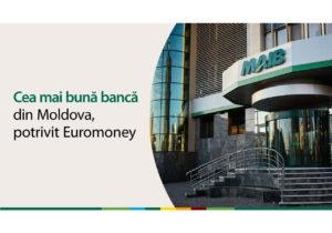 MAIB – Cea mai bună bancă din Moldova, 2021, potrivit Euromoney