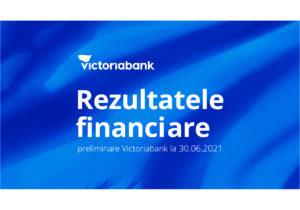 Victoriabank — устойчивый рост благодаря непрерывной цифровизации. Финансовые результаты Victoriabank на 30 июня 2021 года